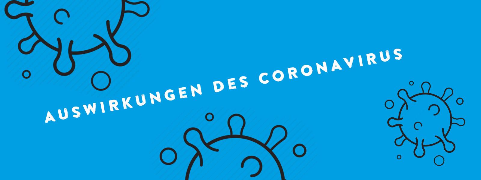 Auswirkungen des Coronavirus