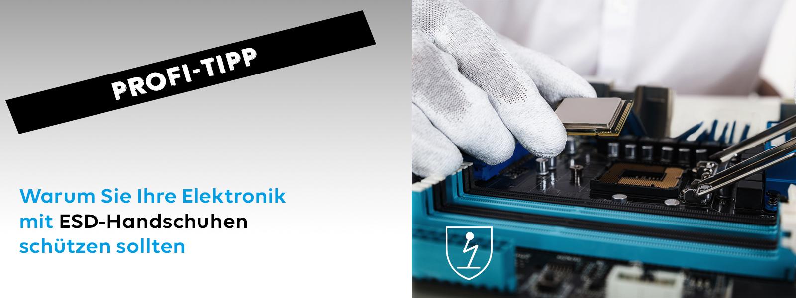 ESD-Handschuhe als sinnvolle Maßnahme gegen elektrostatische Entladung